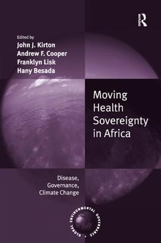 Moving Health Sovereignty in Africa: Disease, Governance, Climate Change - Global Environmental Governance (Hardback)