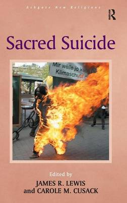 Sacred Suicide - Routledge New Religions (Hardback)