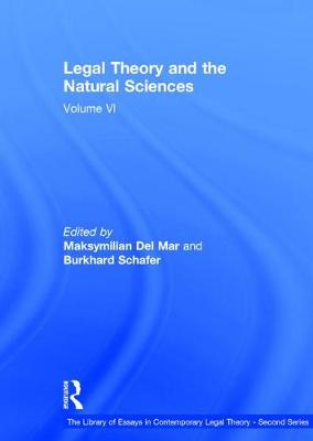 Legal Theory and the Natural Sciences: Volume VI - The Library of Essays in Contemporary Legal Theory - Second Series (Hardback)