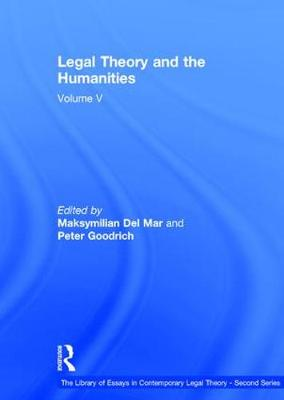 Legal Theory and the Humanities: Volume V - The Library of Essays in Contemporary Legal Theory - Second Series (Hardback)