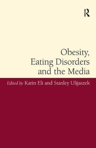 Obesity, Eating Disorders and the Media (Hardback)