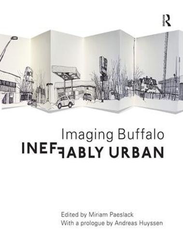 Ineffably Urban: Imaging Buffalo (Hardback)