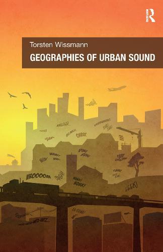 Geographies of Urban Sound (Hardback)