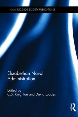 Elizabethan Naval Administration (Hardback)