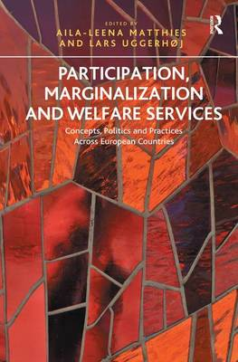 Participation, Marginalization and Welfare Services: Concepts, Politics and Practices Across European Countries (Hardback)