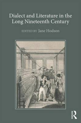 Dialect and Literature in the Long Nineteenth Century (Hardback)