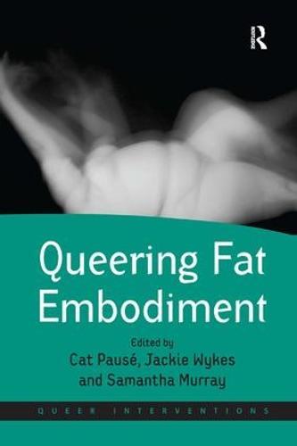 Queering Fat Embodiment - Queer Interventions (Hardback)