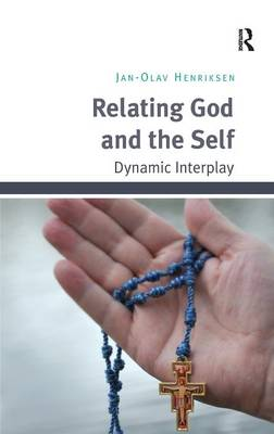 Relating God and the Self: Dynamic Interplay (Hardback)