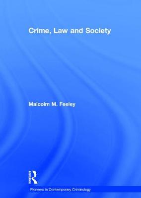 Crime, Law and Society: Selected Essays - Pioneers in Contemporary Criminology (Hardback)