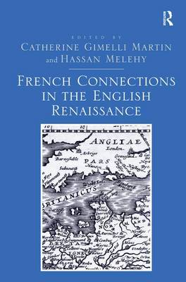 French Connections in the English Renaissance (Hardback)