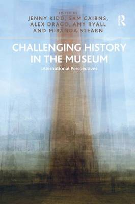 Challenging History in the Museum: International Perspectives (Hardback)