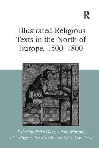 Illustrated Religious Texts in the North of Europe, 1500-1800 (Hardback)