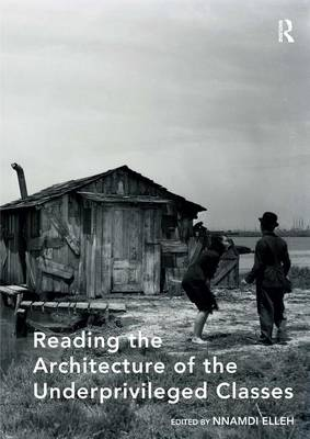 Reading the Architecture of the Underprivileged Classes (Hardback)