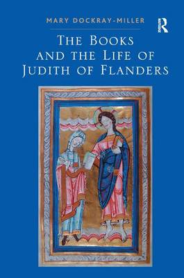 The Books and the Life of Judith of Flanders (Hardback)