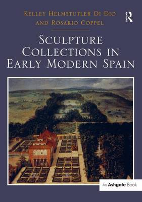 Sculpture Collections in Early Modern Spain (Hardback)