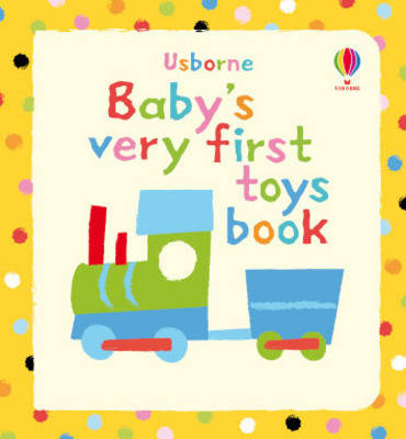 Baby's Very First Book of Toys - Baby's Very First (Board book)
