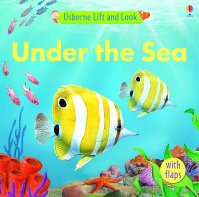 Under the Sea - Lift and Look S. (Board book)