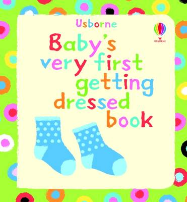 Baby's Very First Getting Dressed Book - Baby's Very First (Board book)