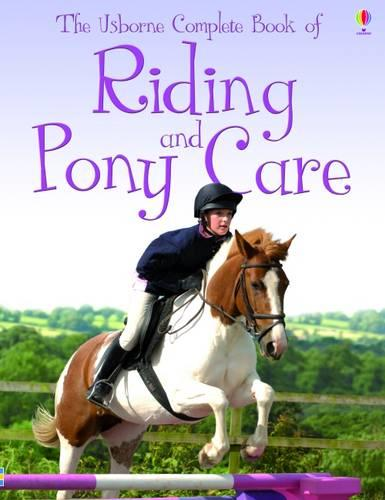 Complete Book of Riding and Pony Care - Usborne Reference (Paperback)