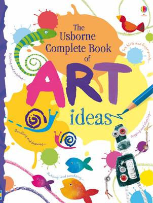 The Usborne Complete Book Of Art Ideas Reduced Spiral Bound - Art Ideas (Paperback)