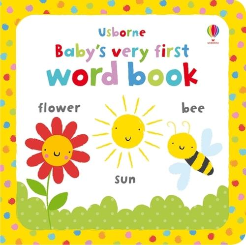 Baby's Very First Word Book - Baby's Very First (Board book)