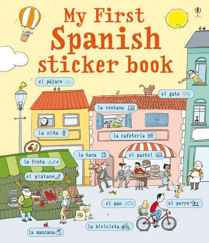 My First Spanish Sticker Book: Spanish - My First Language Sticker Book Spanish (Paperback)