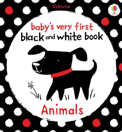 Baby's Very First Black and White Animals - Baby's Very First Books (Board book)
