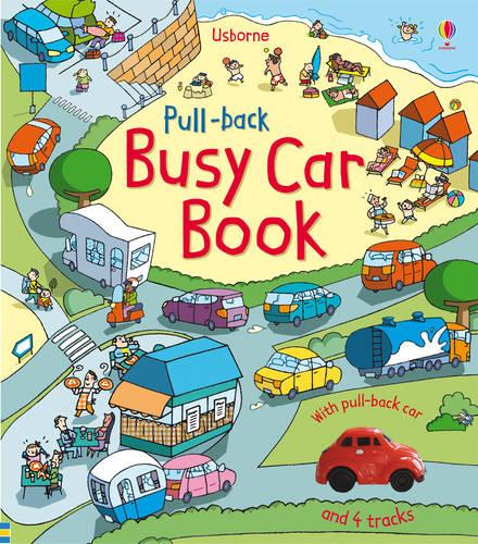 Pull-back Busy Car Book - Pull-back Busy Books (Board book)