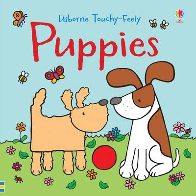 Touchy-Feely Puppies - Touchy-Feely Books (Paperback)