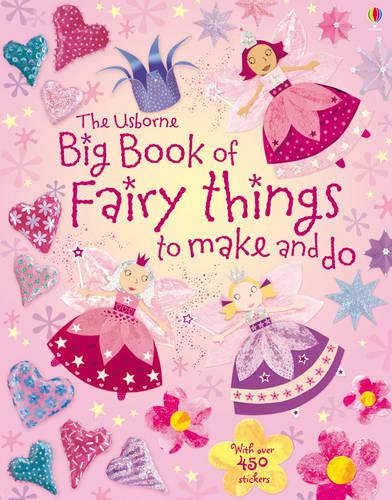 Big Book of Fairy Things To Make and Do - Art Ideas (Paperback)