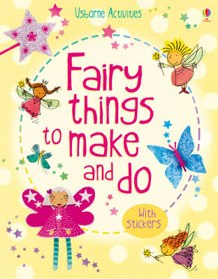 Fairy Things to Make and Do - Things To Make And Do (Paperback)