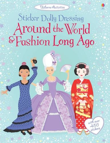 Sticker Dolly Dressing Around the World Around The World & Fashion Long Ago - Sticker Dolly Dressing (Paperback)