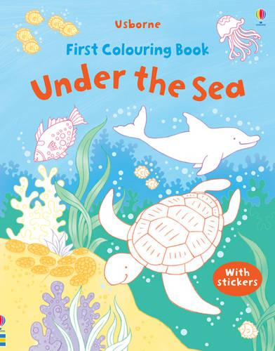 First Colouring Book Under the Sea With Stickers - First Colouring Books with stickers (Paperback)