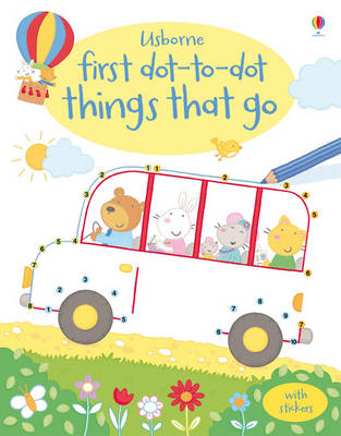 First Dot to Dot: Things That Go - Dot-to-dot (Paperback)