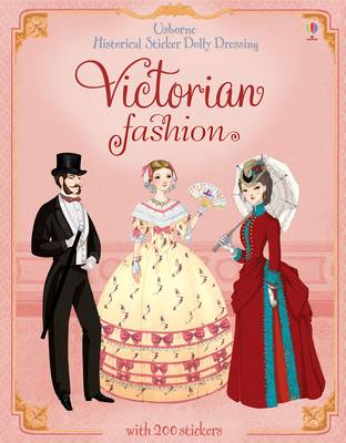 Sticker Dolly Dressing Historical Victorian Fashion - Historical Sticker Dolly Dressing (Paperback)
