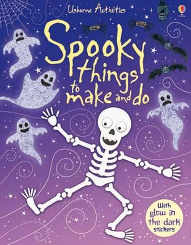 Spooky Things to Make and Do with glow in the dark stickers - Things To Make And Do (Paperback)