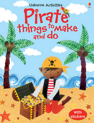 Pirate things to make and do - Things to make & do (Paperback)