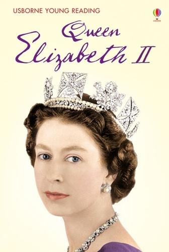 Queen Elizabeth II - Young Reading Series Three (Hardback)