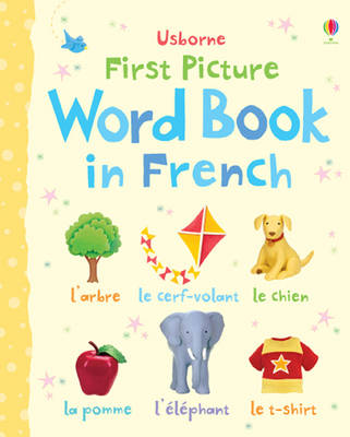 First Picture Word Book in French - First Picture Books (Board book)