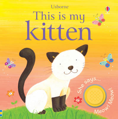 This is My Kitten - This Is My... (Board book)