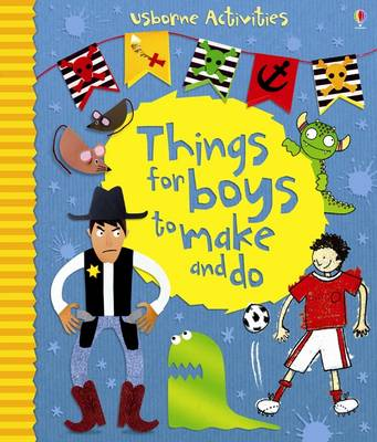 Things for Boys to Make and Do - Usborne Activities (Paperback)