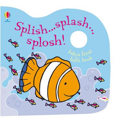 Splish Splash Splosh Baby's First Bath Book - Bath Books (Paperback)