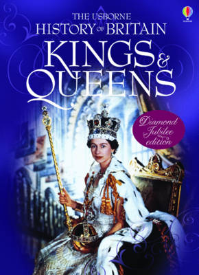 Kings and Queens - Usborne History of Britain (Hardback)
