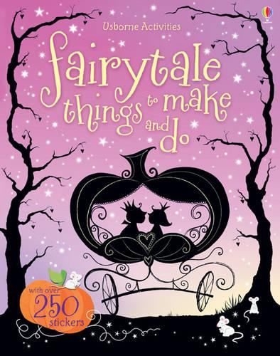 Fairytale Things to Make and Do - Things To Make And Do (Paperback)