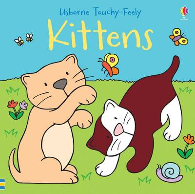 Touchy-Feely Kittens - Touchy-Feely Books (Board book)