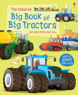 Big Book of Big Tractors - Big Books of Big Things (Hardback)