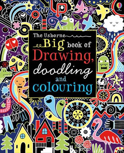Big Book of Drawing, Doodling and Colouring - Usborne Drawing, Doodling and Colouring (Paperback)