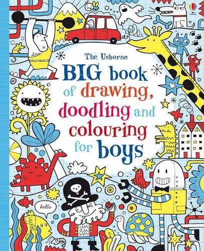 Big Book of Drawing, Doodling & Colouring for Boys - Usborne Drawing, Doodling and Colouring (Paperback)