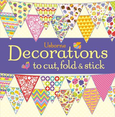 Decorations to Cut, Fold and Stick - Cut, Fold and Stick (Paperback)