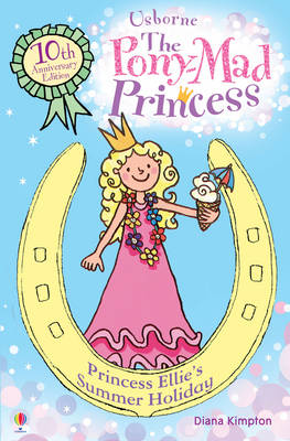 Princess Ellie's Summer Holiday - Pony Mad Princess 11 (Paperback)